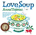 "Love Soup: 160 All-New Vegetarian Recipes from the Author of ""The Vegetarian Epicure"" Cover"