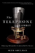 The Telephone Gambit: Chasing Alexander Graham Bell's Secret Cover