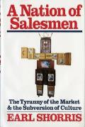 A Nation of Salesmen: The Tyranny of the Market and the Subversion of Culture