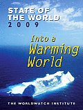 State of the World 2009 : Into a Warming World (09 - Old Edition)
