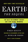 Earth The Sequel The Race to Reinvent Energy & Stop Global Warming