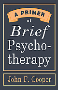 A Primer of Brief Psychotherapy