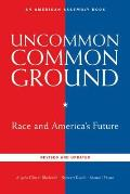 Uncommon Common Ground: Race and America's Future (American Assembly Books)