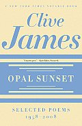 Opal Sunset: Selected Poems, 1958-2008 (New York Times Notable Books) Cover