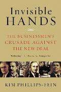 Invisible Hands: The Businessmen's Crusade Against the New Deal Cover