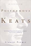 Posthumous Keats A Personal Biography