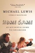 Home Game: An Accidental Guide to Fatherhood Cover