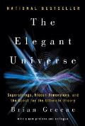 Elegant Universe : Superstrings, Hidden Dimensions, and the Quest for the Ultimate Theory (03 Edition)