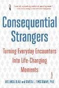 Consequential Strangers: Turning Everyday Encounters Into Life-changing Moments (10 Edition) Cover