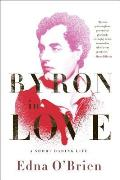 Byron in Love: A Short Daring Life Cover