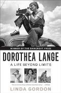 Dorothea Lange : Life Beyond Limits (10 Edition) Cover