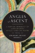 Angles of Ascent A Norton Anthology of Contemporary African American Poetry
