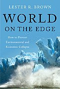 World on the Edge How to Prevent Environmental & Economic Collapse