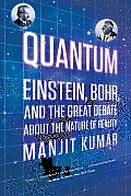 Quantum Einstein Bohr & the Great Debate about the Nature of Reality