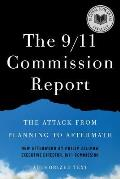The 9/11 Commission report; the attack from planning to aftermath; authorized text
