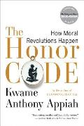 The Honor Code: How Moral Revolutions Happen Cover