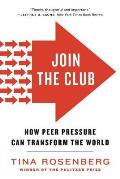 Join the Club: How Peer Pressure Can Transform the World (11 Edition)