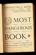 A Most Dangerous Book: Tacitus's Germania From The Roman Empire To The Third Reich by Christopher B. Krebs