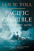 Pacific Crucible: War at Sea in the Pacific, 1941-1942 Cover