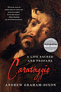 Caravaggio: A Life Sacred and Profane Cover