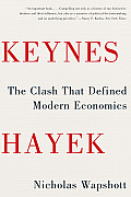 Keynes Hayek: The Clash That Defined Modern Economics Cover