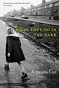 What They Do in the Dark A Novel