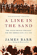 Line in the Sand The Anglo French Struggle for the Middle East 1914 1948