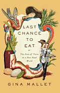 Last Chance to Eat: Finding Taste in an Era of Fast Food