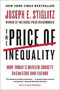 Price of Inequality How Todays Divided Society Endangers Our Future