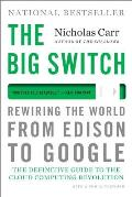 Big Switch Rewiring the World from Edison to Google