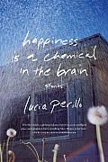 Happiness Is a Chemical in the Brain Stories