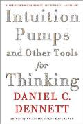 Intuition Pumps & Other Tools for Thinking
