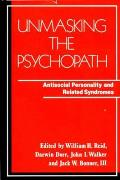 Unmasking the Psychopath Antisocial Personality & Related Syndromes