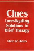 Clues Investigating Solutions in Brief Therapy