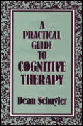 A Practical Guide to Cognitive Therapy