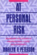 At Personal Risk Boundary Violations in Professional Client Relationships