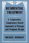 Residential Treatment: A Cooperative, Competencybased Approach to Therapy and Program Design Cover