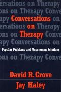 Conversations on Therapy: Popular Problems and Uncommon Solutions