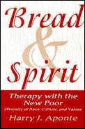 Bread & Spirit: Therapy with the New Poor: Diversity of Race, Culture, and Vtherapy with the New Poor: Diversity of Race, Culture, and