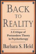 Back to Reality A Critique of Postmodern Theory in Psychotherapy
