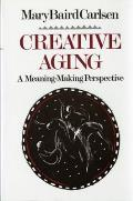 Creative Aging: A Meaning-Making Perspective