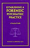 Establishing a Forensic Psychiatric Practice A Practical Guide