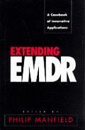 Extending Emdr A Casebook Of Innovativ