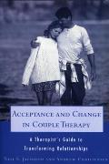 Acceptance & Change in Couple Therapy A Therapists Guide to Transforming Relationships