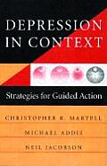 Depression in Context: Strategies for Guided Action (Norton Professional Books)