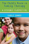 The Child's Voice in Family Therapy: A Systemic Perspective Cover