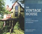 The Vintage House: A Guide to Successful Renovations and Additions