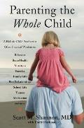 Parenting the Whole Child: A Holistic Child Psychiatrist Offers Practical Wisdom on Behavior, Brain Health, Nutrition, Exercise, Family Life, Pee