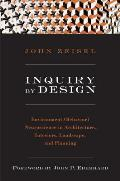 Inquiry by Design: Environment/Behavior/Neuroscience in Architecture, Interiors, Landscape, and Planning, Updated and Revised Edition