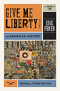 Give Me Liberty An American History Volume 2 3rd edition